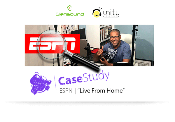 200511_Case Study ESPN (Glensound / Unity)